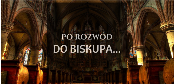 Po rozwód do biskupa…